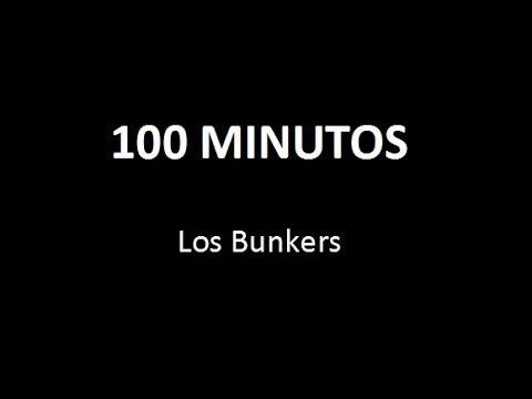 LOS BUNKERS 100 MINUTOS