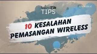 10 Kesalahan Pada Pemasangan Wireless Mikrotik #mikrotiktips