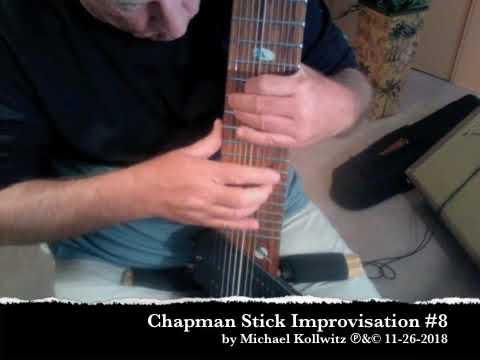 Chapman Stick Improvisation #8 -11/26 by Michael Kollwitz ℗&© 2018