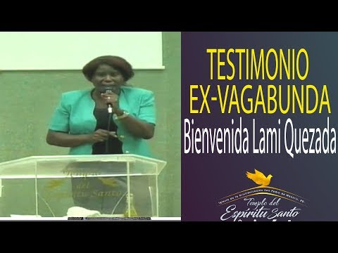 Bienvenida Lami Quezada: Testimonio de Ex-vagabunda