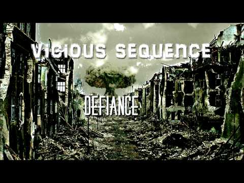 Vicious Sequence - Defiance