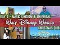 DAY 3 | MAGIC KINGDOM & UNIVERSAL | CHRISTMAS IN WALT DISNEY WORLD