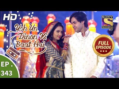 Yeh Un Dinon Ki Baat Hai - Ep 343 - Full Episode - 14th January, 2019