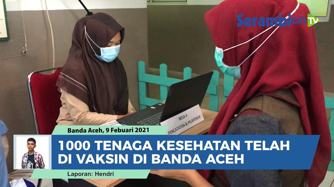 Video 1000 Tenaga Kesehatan Telah Divaksin Sinovac Di Banda Aceh Total Dari 6000 Nakes Serambi Indonesia