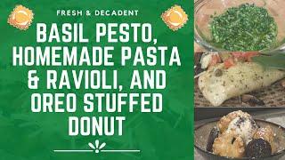 Homemade Pasta Ravioli, Fresh Pesto & Oreo Stuffed Donut (#821)