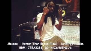 Mavado - Hotter Than Bread (Raw) Drink Up Riddim - October 2014