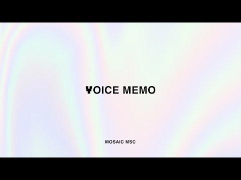 Voice Memo – MOSAIC MSC