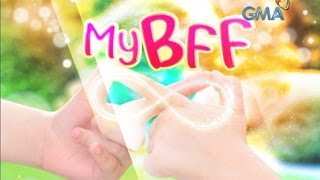 My BFF: Ang kuwento