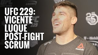 UFC 229: Vicente Luque full post-fight scrum