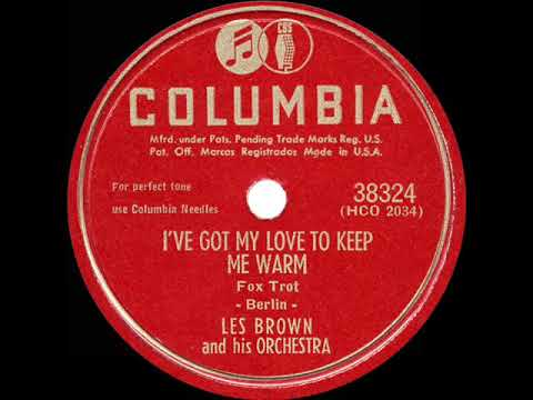 1949 HITS ARCHIVE: I've Got My Love To Keep Me Warm - Les Brown (his original #1 version)