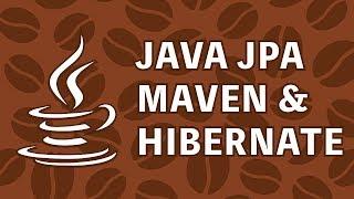 Java JPA Maven Hibernate Tutorial
