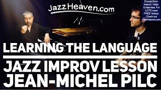 """Jazz Improvisation"" Tip: *Jean-Michel Pilc* on Learning the Language - JazzHeaven.com Excerpt"