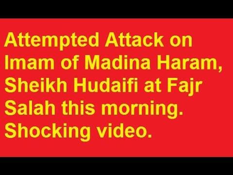 Download Attempted Attack on Imam of Madina Haram, Sheikh Hudaifi at Fajr Salah this morning. Shocking video.