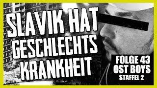 SLAVIK HAT GESCHLECHTSKRANKHEIT 4K| 43. FOLGE | STAFFEL 2 | OST BOYS