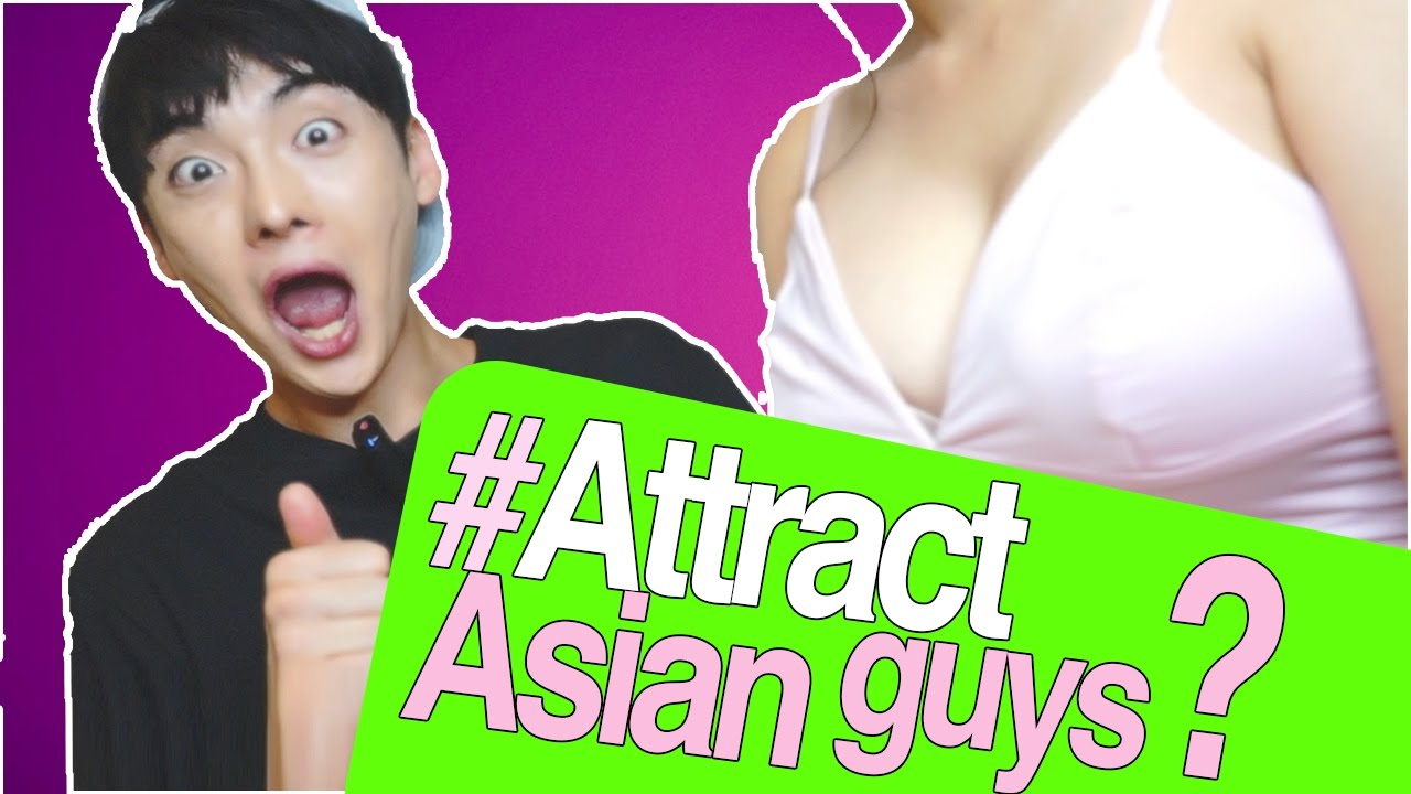 How to attract an asian guy