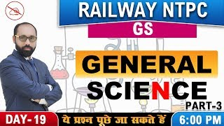 General Science | Part 3 | Railway NTPC 2019 | General Studies | 6:00 PM