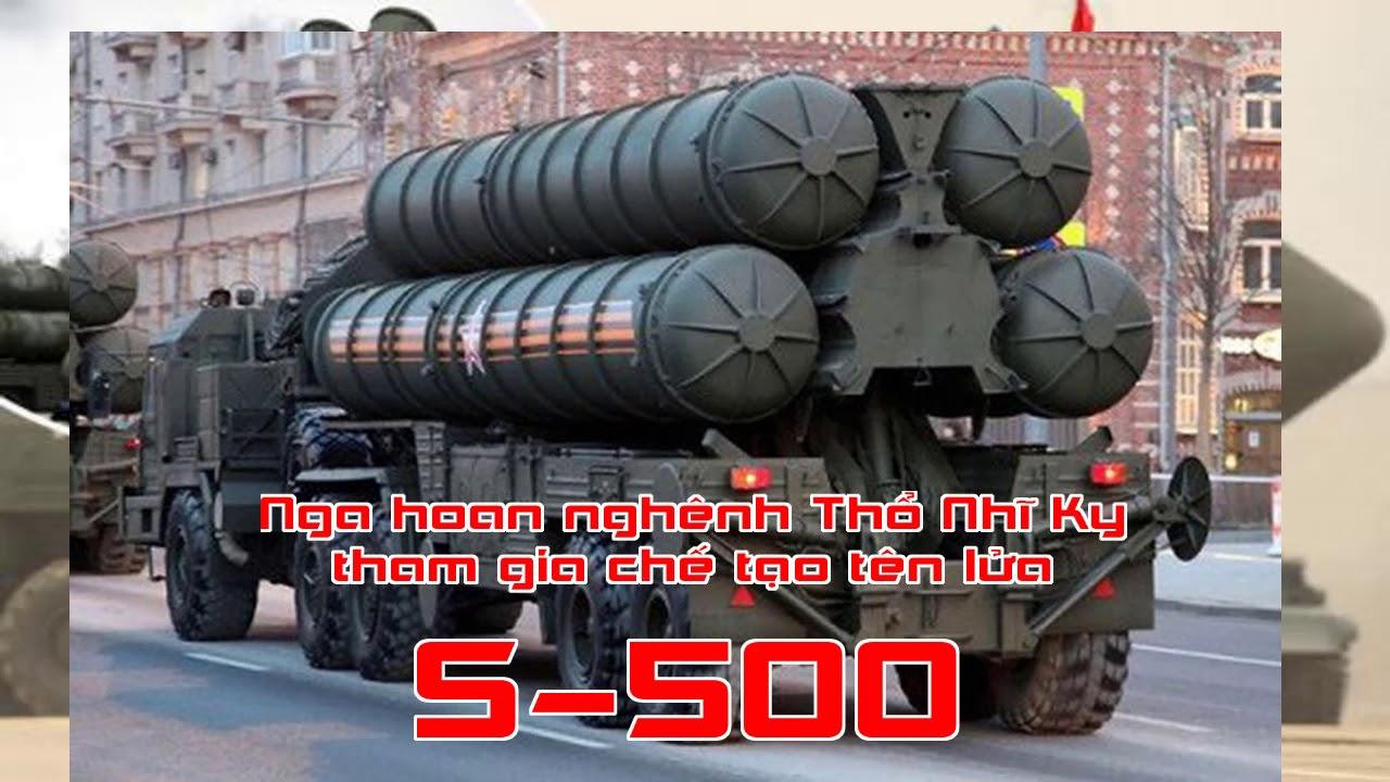 Nga hoan nghênh Thổ Nhĩ Kỳ tham gia chế tạo tên lửa S 500