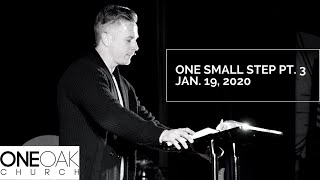 One Small Step Pt. 3 || Pastor Robby Emery ||