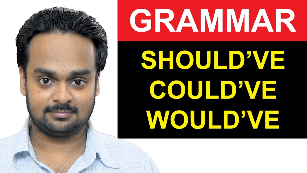 Download SHOULD HAVE, COULD HAVE, WOULD HAVE - English Grammar - How to Use Should've, Could've and Would've
