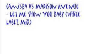 Camisra Vs Madison Avenue - Let Me Show You Baby