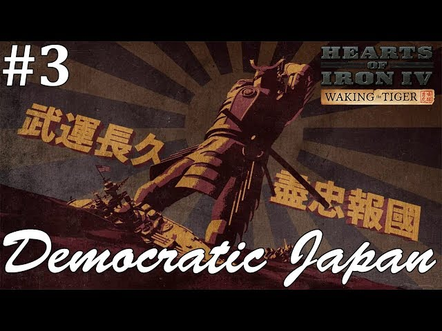 Launch the Planes! Hearts of Iron IV: Waking the Tiger Democratic Japan, Part 3