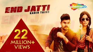 New Punjabi Songs 2016 | End Jatti | Official Video [Hd] | Kadir Thind | Latest Punjabi Song