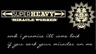 Super Heavy - Miracle Worker (with lyrics)