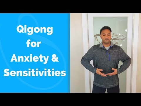 Qigong for Sensitivities and Anxiety