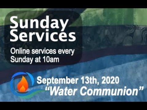 Sept. 13, 2020 - Water Communion