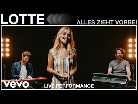 LOTTE - Alles zieht vorbei | Live Performance | Vevo