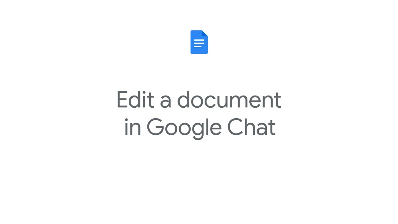 How to: Edit a doc in Google Chat