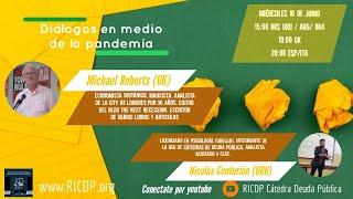 Diálogos en medio de la pandemia - Michael Roberts y Nicolás Centurión