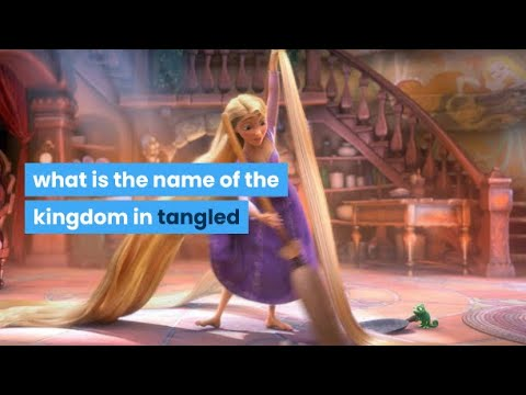 What Is The Name Of The Kingdom In Tangled