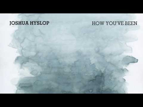 Joshua Hyslop - How You've Been (Live) mp3