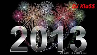 Repeat youtube video NEW YEAR 2013 - PARTY MIX(Dj Kla$$ Till The World End)
