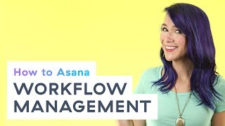 How to Asana: Workflow management