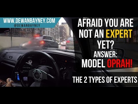 Afraid You Are Not An Expert Yet? Model Oprah! - The 2 Types Of Experts