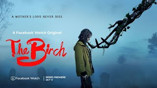 The Birch (2019 Facebook Watch Original Horror Series) First 3 Episodes First Impressions