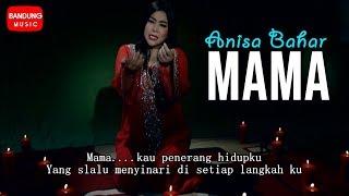 Mama - Anisa Bahar [Official Bandung Music]