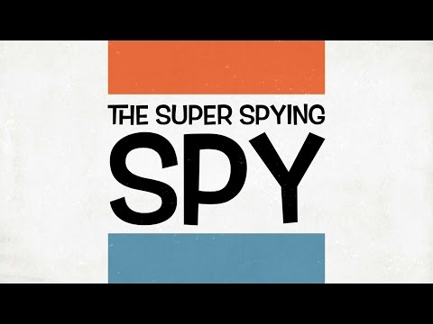 The Super Spying Spy