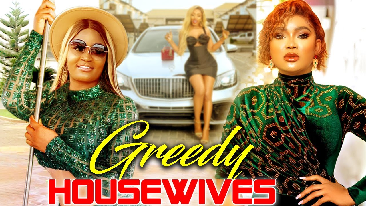 Download (This Movie Came Out Today) GREEDY HOUSEWIVES 1&2 - 2021 Nigerian Movies African Movies
