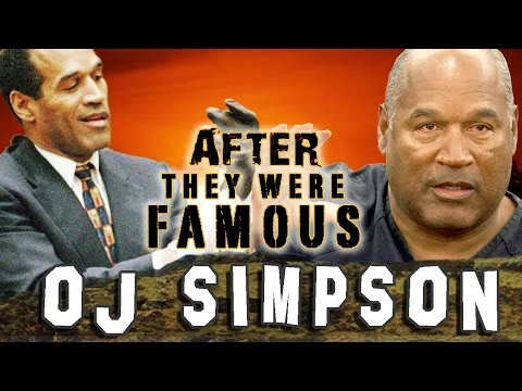 OJ SIMPSON - AFTER They Were Famous