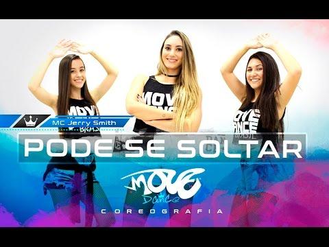MC Jerry Smith - Pode Se Soltar / A Morena Tá Que Tá - Move Dance Brasil - Coreografia