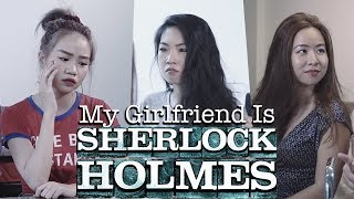 My Girlfriend is Sherlock Holmes
