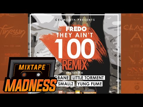 Fredo - They Aint 100 Remix Ft Yxng Bane, Little Torment, Nafe Smallz, Yung Fume @Fredo_hrb
