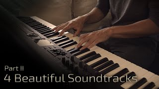 4 Beautiful Soundtracks - Part II | Relaxing Piano [16 min]
