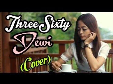 Threesixty - Dewi Cover by (Uciel SoekamtiV)