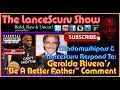 "Geraldo Rivera's ""Be A Better Father"" Comment: Madamwhipass & LanceScurv Respond!"