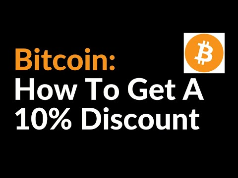 Bitcoin: How To Get A 10% Discount