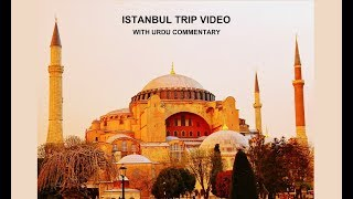Travel Diaries 1a: Istanbul, Turkey trip with URDU commentary